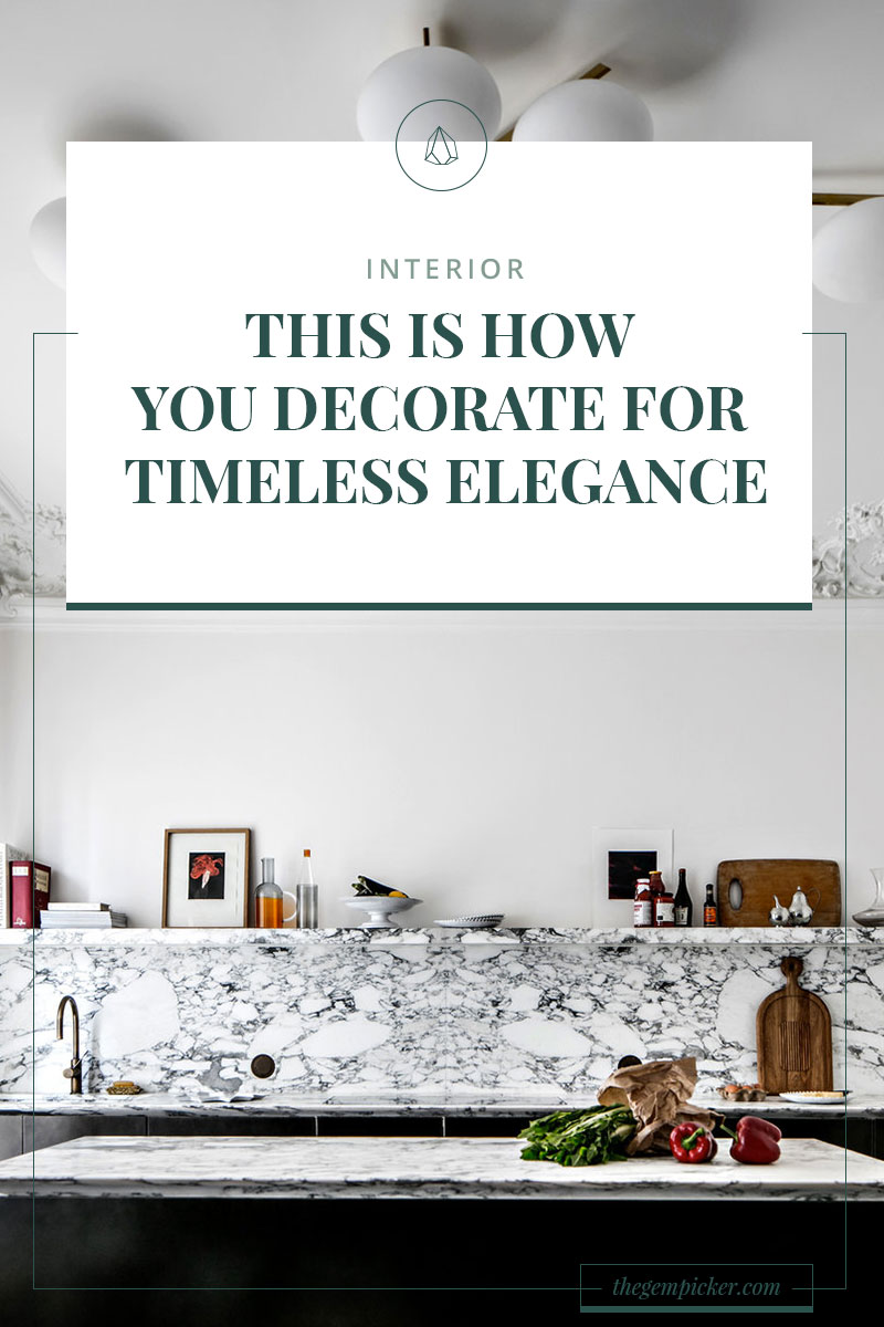 Decorate for timeless elegance
