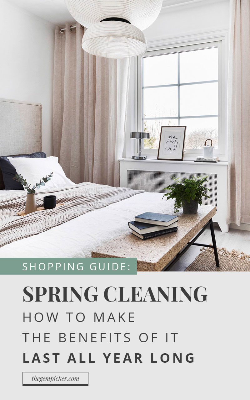 spring cleaning: a guide to make it last all year long